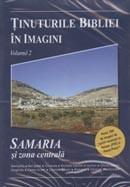 Tinuturile Bibliei in imagini. Vol. 2. Samaria si zona centrala