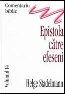 Comentariu biblic. Vol. 14. Epistola catre efeseni