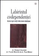 Labirintul codependentei. Drumul spre relatii interumane sanatoase