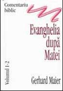 Comentariu biblic. Vol. 1-2. Evanghelia dupa Matei
