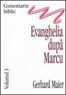 Comentariu biblic. Vol. 3. Evanghelia dupa Marcu