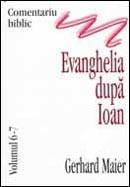 Comentariu biblic. Vol. 6-7. Evanghelia dupa Ioan