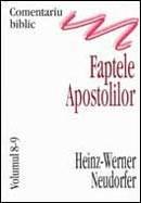 Comentariu biblic. Vol. 8-9. Faptele Apostolilor