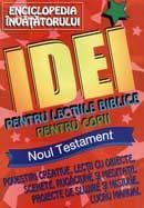 Idei pentru lectiile biblice pentru copii. Noul Testament
