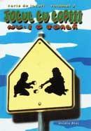 Jocul cu copiii nu-i o joaca. Vol. 2