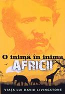O inima in inima Africii. Viata lui David Livingstone