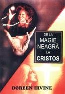 De la magie neagra la Cristos