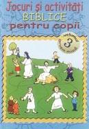 Jocuri si activitati biblice pentru copii. Vol 3