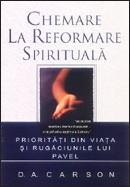 Chemare la reformare spirituala. Prioritati din viata si rugaciunile lui Pavel