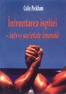 Infruntarea ispitei - intr-o societate imorala