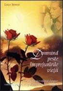 Domnind peste imprejurarile vietii. Un studiu devotional despre valoare, putere, scop si psihoterapie feminina