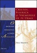 Cristos, Biserica si vremurile de pe urma. O abordare homiletica a cartii Apocalipsa