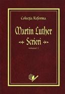 Colectia Reforma: Martin Luther, Scrieri. Vol. 1. Inceputurile Reformei