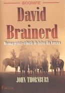 David Brainerd. Misionar printre triburile de indieni din America