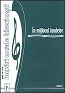 In mijlocul laudelor. Vol. 1. Seria de lucrari corale bisericesti