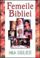"""Femeile Bibliei. Vol 2. Un studiu biblic despre """"femeile cu nume"""""""