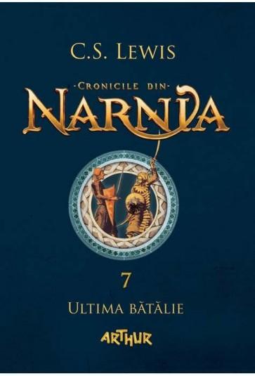 Ultima batalie. Cronicile din Narnia. Vol. 7