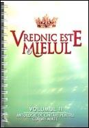 Vrednic este Mielul. Vol. II. De la Betleem la Golgota. Antologie de cantari pentru coruri mixte