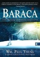 BARACA. Unde tragedia intalneste eternitatea
