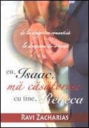Eu, Isaac, ma casatoresc cu tine, Rebeca. De la dragostea romantica la dragostea de-o viata