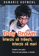 Tony Brown: Interzis sa traiesti, interzis sa mori