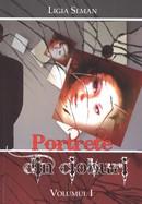 Portrete din cioburi. Vol. 1