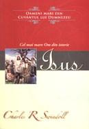 """Isus. Cel mai mare Om din istorie. Colectia """"Oameni mari din Cuvantul lui Dumnezeu"""""""