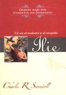 """Ilie. Un om al modestiei si al curajului. Colectia """"Oameni mari din Cuvantul lui Dumnezeu"""""""