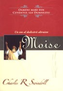 """Moise. Un om al dedicarii altruiste. Colectia """"Oameni mari din Cuvantul lui Dumnezeu"""""""