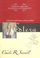 """Estera. O femeie imbracata cu tarie si slava. Colectia """"Oameni mari din Cuvantul lui Dumnezeu"""""""
