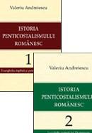 Istoria penticostalismului romanesc. Volumele 1 si 2