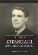 In lumina eternitatii. Viata lui Leonard Ravenhill