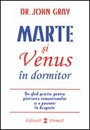 Marte si Venus in dormitor. Un ghid practic pentru pastrarea romantismului si a pasiunii in dragoste