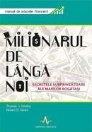 Milionarul de langa noi. Secretele surprinzatoare ale marilor bogatasi