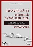 Dezvolta-ti abilitatile de comunicare. Idei simple pentru prezentari de succes
