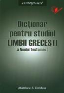 Dictionar pentru studiul limbii grecesti a Noului Testament