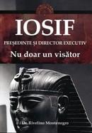 Iosif, presedinte si director executiv
