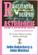 Realitatea despre astrologie. Ce ne spun Biblia si stiinta despre astrologie