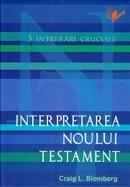Interpretarea Noului Testament. Seria «3 Intrebari cruciale»