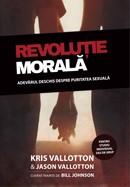 Revolutie morala. Adevarul deschis despre puritatea sexuala