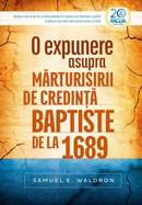 O expunere asupra marturisirii de credinta baptiste de la 1689
