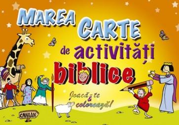 Marea carte de activitati biblice. Joaca-te & coloreaza!