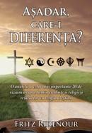 Asadar, care-i diferenta? O analiza a celor mai importante 20 de viziuni asupra lumii, credinte si religii si relatia lor cu religia crestina