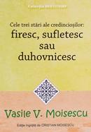 Cele trei stari ale credinciosilor: firesc, sufletesc sau duhovnicesc