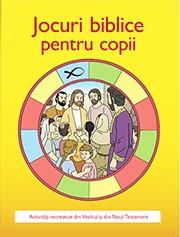 Jocuri biblice pentru copii. Activitati recreative din Vechiul si Noul Testament