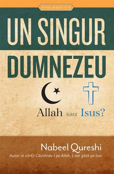 Un singur Dumnezeu – Allah sau Isus? Un fost musulman analizeaza dovezile in favoarea islamului si a crestinismului