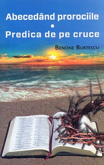 Abecedand prorociile. Predica de pe cruce