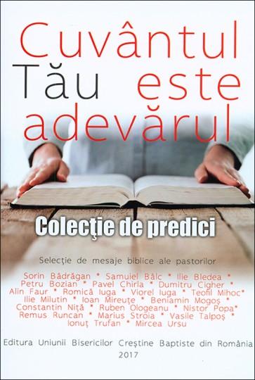 Cuvantul Tau este adevarul. Colectie de predici