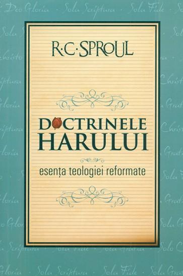 Doctrinele harului. Esenta teologiei reformate