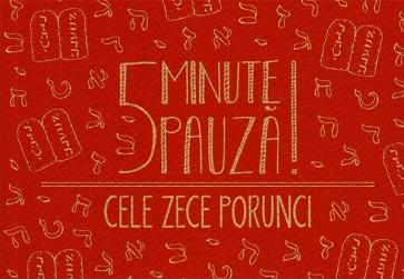 5 minute pauza! Cele Zece Porunci